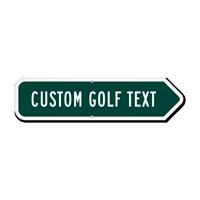 Add Your Custom Golf Text Right Arrow Sign