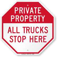 All Trucks Stop Here Private Property Sign