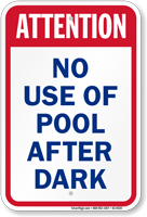 Attention No Use Of Pool After Dark Sign