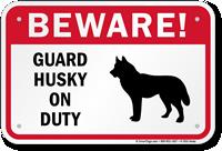 Beware Guard Husky On Duty Sign