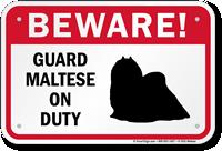 Beware Guard Maltese On Duty Sign