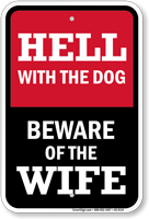 Hell With The Dog Beware Of Wife Sign