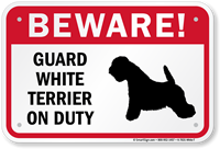 Beware! Guard White Terrier On Duty Sign