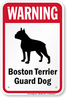 Warning Boston Terrier Guard Dog Guard Dog Sign