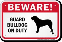 Beware! Guard Bulldog On Duty Guard Dog Sign