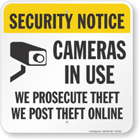 Cameras In Use We Prosecute Theft Security Notice Sign