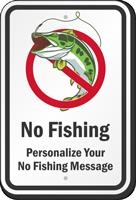 Custom No Fishing, Add Your Wording Sign
