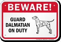 Beware! Guard Dalmatian On Duty Guard Dog Sign
