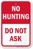 Do Not Ask No Hunting Sign