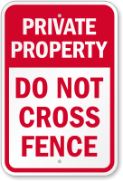 Do Not Cross Fence Private Property Sign