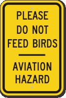 Please Do Not Feed Birds Aviation Hazard Sign
