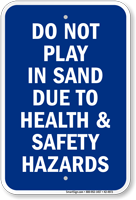 Do Not Play In Sand Beach Safety Sign