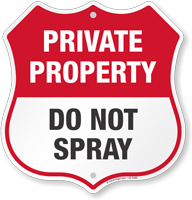 Do Not Spray Private Property Shield Sign