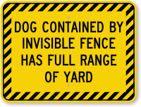 Dog Contained By Invisible Fence Sign