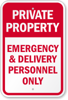 Emergency & Delivery Personnel Only Sign