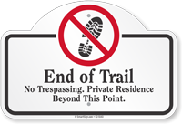 End Of The Trail No Trespassing Dome Top Sign