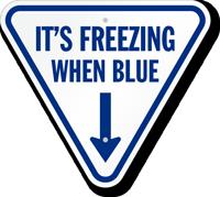 It's Freezing When Blue IceAlert Indicator Post mount Sign