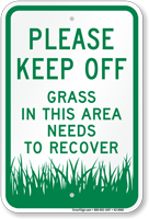 Please Keep Off, Grass Needs To Recover Sign