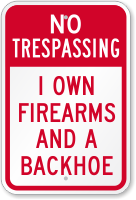 I Own Firearms And A Backhoe Sign