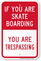 If You Are Skate Boarding You Are Trespassing Sign