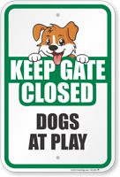 Keep Gate Closed Dogs At Play Dog Gate Sign