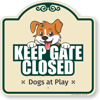 Keep Gate Closed Dogs At Play Signature Sign