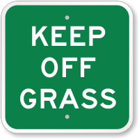 Keep Off Grass Sign