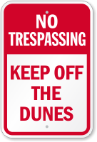 Keep Off The Dunes No Trespassing Sign