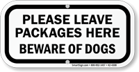 Leave Packages Here Beware Of Dogs Sign