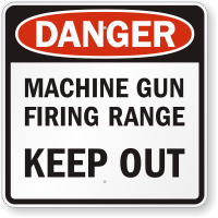 Machine Gun Firing Range Keep Out Danger Sign