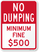 No Dumping Minimum Fine $ 500 or $1000 Sign