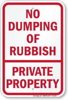 No Dumping Of Rubbish Private Property Sign