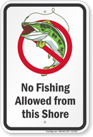 No Fishing Allowed from this Shore Sign