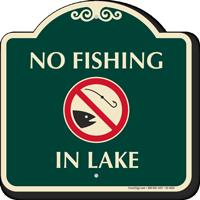 No Fishing In Lake Signature Sign