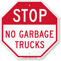 No Garbage Trucks Dumpster Rules Stop Sign