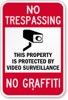 No Graffiti No Trespassing Surveillance Sign
