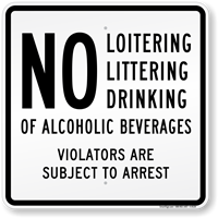 No Loitering, Littering, Drinking of Alcoholic Beverages Sign