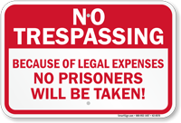 No Prisoners Will Be Taken Trespassing Sign