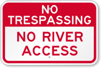 No River Access No Trespassing Sign