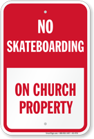 No Skateboarding On Church Property Sign