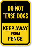 Do Not Tease Dogs, Keep Away From Fence Sign