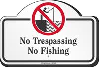No Trespassing No Fishing Dome Top Sign