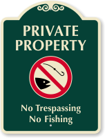 Private Property No Trespassing, No Fishing Sign