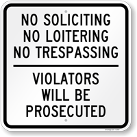 No Soliciting Loitering Trespassing Prosecuted Sign