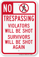 No Trespassing Violators Will Be Shot Funny Sign