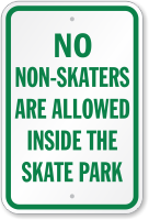 No Non-Skaters Are Allowed Inside Skate Park Sign