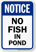 Notice No Fish In Pond Sign