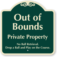 Out Of Bounds No Ball Retrieval Sign
