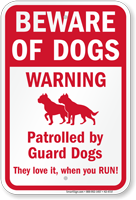Patrolled By Guard Dogs Funny Beware Of Dog Sign