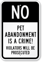No - Pet Abandonment Is A Crime Sign